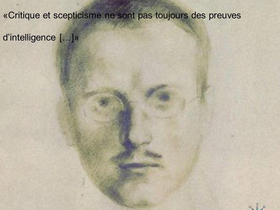 «Critique et scepticisme ne sont pas toujours des preuves d'intelligence […]»